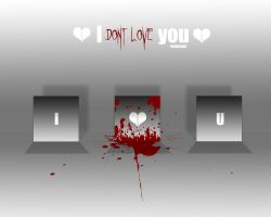 i DONT LOVE you by Hellknight10
