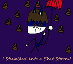 I Stumbled into a Shit Storm by Supremechaos918