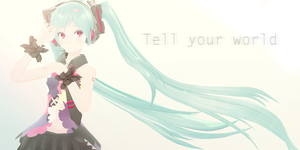 Tell Your World by NoUsernameIncluded