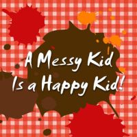 A Messy Kid Is A Hapy Kid by Dreamweaver38