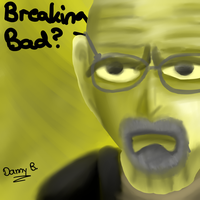 Breaking Bad? by DannyBoyDraws