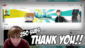 THANK YOU FOR 250 SUBS!!! by Vendus
