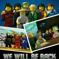 We will Be Back- (Ninjago 2014) by pokeninjagirl12