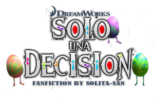 +Solo una Decision FANFICTION By SOLITA-SAN by Solita-San