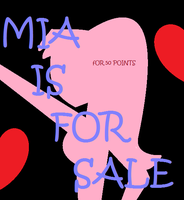 Mia FOR SALE! by TotalDramaNintendo