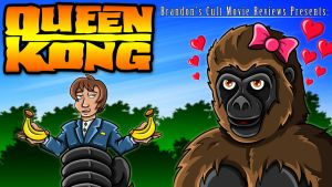 Brandon's Cult Movie Reviews Presents - Queen Kong by earthbaragon