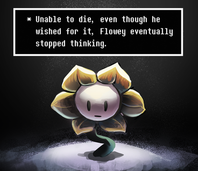 Flowey eventually stopped thinking by fluffySlipper