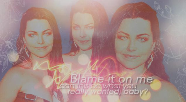 Blame it on me by Nothing-Ive-Become