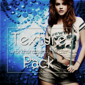 Texture Pack  +530watchers. by WorkHardPartyHarder