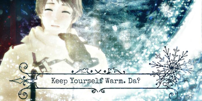 .:Keep Yourself Warm... Da?:. by Quincy1313