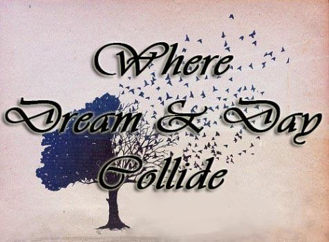 Where Dream And Day Collide by PhaeOBrien