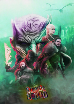 Game of Thrones : Suicide Squad by ExoticGeneration21