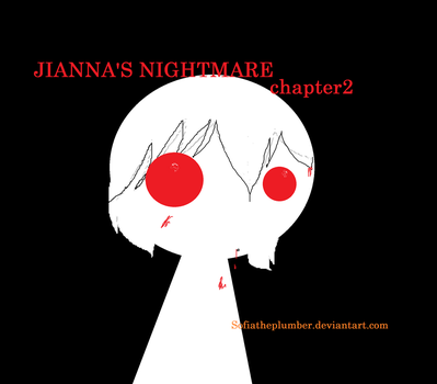 jianna's nightmare by Sofiatheplumber