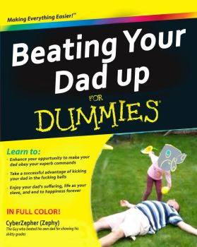 Beating Your Dad Up for Dummies by C1NTRPR-STUDIOS