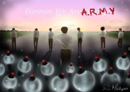 Forever We Are ARMY by pinkdog004