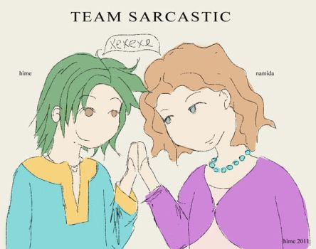 Team sarcastic by Nyaka-Hime