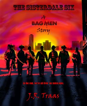 The Sisterdale Six: A Bag Men Story by jrtraas